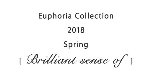 Euphoria Collection 2018 Spring Brilliant sense of