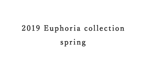 2019 Euphoria collection spring