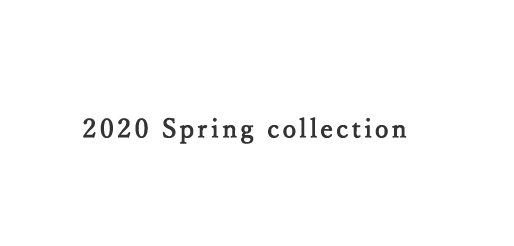 2020 Spring collection